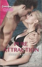 Pure Attraction - A Holiday Fling Romance ebook by Rebecca Hunter