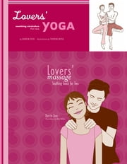 Lovers' Yoga/Massage Bundle ebook by Darrin Zeer,Amy Saidens,Thorina Rose