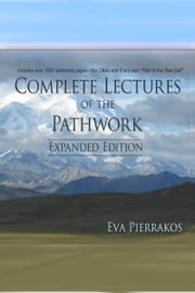 Complete Lectures of The Pathwork: Unedited Lectures Vol. 4 ebook by Eva Pierrakos