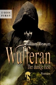 Wulferan - Der dunkle Held ebook by Kilian Braun
