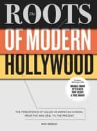 The Roots of Modern Hollywood ebook by Nick Smedley