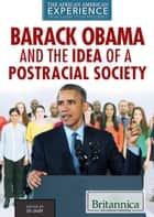 Barack Obama and the Idea of a Postracial Society ebook by Zoe Lowery, Heather Moore Niver