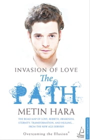 Invasion Of Love - The Path ebook by Metin Hara