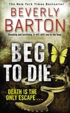 Beg To Die ebook by Beverly Barton