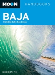 Moon Baja - Including Cabo San Lucas ebook by Nikki Goth Itoi
