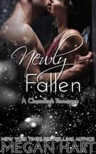 Newly Fallen - A Chanukah Romance ebook by Megan Hart