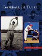 Baseball in Tulsa ebook by Wayne McCombs
