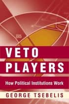 Veto Players ebook by George Tsebelis