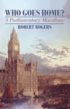 Who Goes Home ebook by Robert Rogers