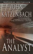 The Analyst - A Novel ebook by John Katzenbach