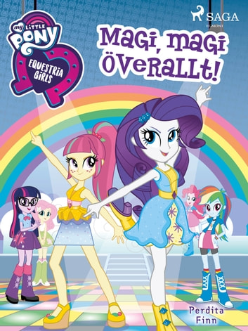 Equestria Girls - Magi, magi överallt! ebook by Perdita Finn