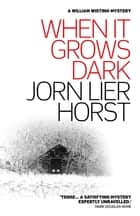 When It Grows Dark ekitaplar by Jorn Lier Horst, Anne Bruce