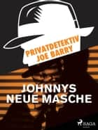 Privatdetektiv Joe Barry - Johnnys neue Masche ebook by Joe Barry