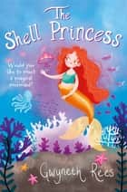 The Shell Princess: A Rani Book 3 ebook by Gwyneth Rees