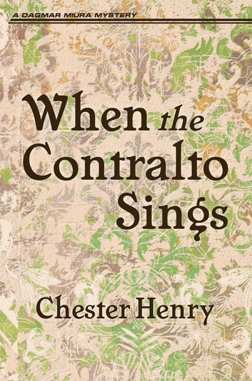 When the Contralto Sings ebook by Chester Henry