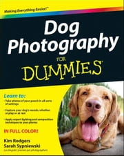 Dog Photography For Dummies ebook by Rodgers,Sarah Sypniewski