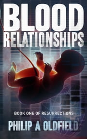 Blood Relationships - Book One ebook by Philip A. Oldfield