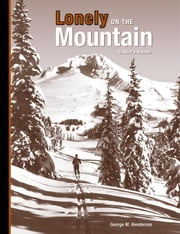 Lonely on the Mountain: A Skier's Memoir ebook by Henderson,George M.