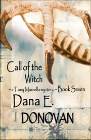 Call of the Witch (Detective Marcella Witch's series, book 7) ebook by Dana E. Donovan