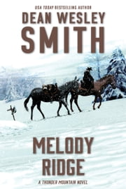 Melody Ridge - A Thunder Mountain Novel ebook by Dean Wesley Smith