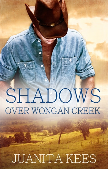 Shadows Over Wongan Creek ebook by Juanita Kees