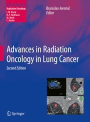 Advances in Radiation Oncology in Lung Cancer ebook by Branislav Jeremic