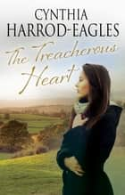 Treacherous Heart, The ebook by Cynthia Harrod-Eagles