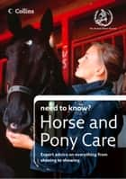 Horse and Pony Care (Collins Need to Know?) ebook by British Horse Society, The