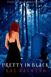 Pretty in Black (Pretty in Black #1) ebook by Rae Hachton