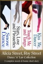 Dance 'n' Luv Contemporary Romance Boxed Set ebook by Alicia Street,Roy Street