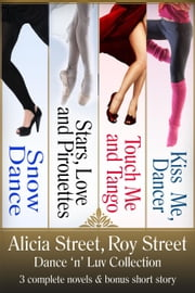 Dance 'n' Luv Contemporary Romance Boxed Set - Dance 'n' Luv Series ebook by Alicia Street,Roy Street