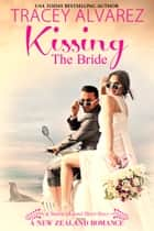 Kissing The Bride ebook by Tracey Alvarez