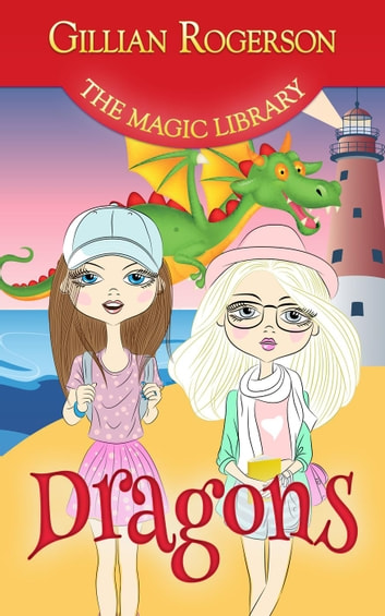 Dragons - The Magic Library, #2 ebook by Gillian Rogerson