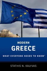 Modern Greece: What Everyone Needs to KnowRG ebook by Stathis Kalyvas