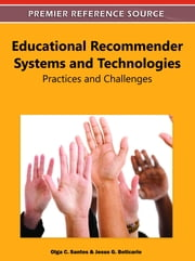 Educational Recommender Systems and Technologies - Practices and Challenges ebook by Olga C. Santos,Jesus G. Boticario