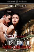 One Night in New Orleans ebook by Kristi Ahlers