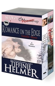 Romance on the Edge - Bundle Three (MOOSED-UP & SHIVER) ebook by Tiffinie Helmer