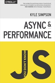 You Don't Know JS: Async & Performance ebook by Kyle Simpson