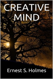 Creative Mind ebook by Ernest S. Holmes
