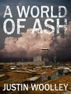 A World of Ash: The Territory 3 ebook by Justin Woolley