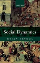 Social Dynamics eBook by Brian Skyrms