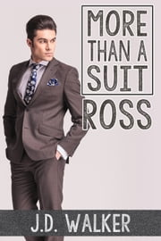 More Than a Suit: Ross ebook by J.D. Walker