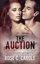 The Auction ebook by Rose C. Carole