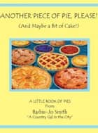 Another Piece of Pie, Please ebook by Barbie-Jo Smith