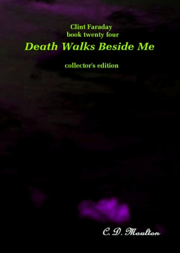 Clint Faraday Mysteries Book 24: Death Walks Beside Me Collector's Edition ebook by CD Moulton