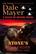 Stone's Surrender - A SEALs of Honor World Novel eBook par Dale Mayer