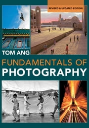 Fundamentals of Photography ebook by Tom Ang