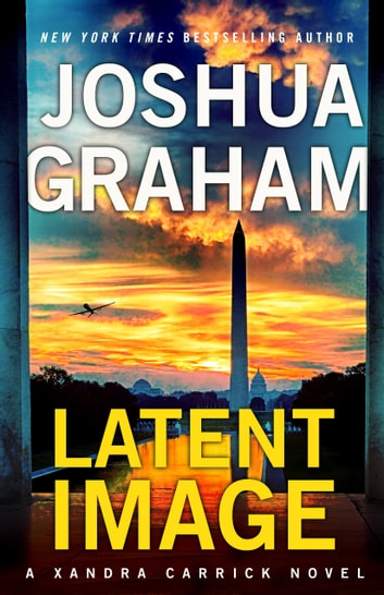 LATENT IMAGE: A Xandra Carrick Novel ebook by Joshua Graham