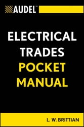 Audel Electrical Trades Pocket Manual ebook by L. W. Brittian