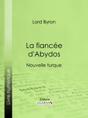 La fiancée d'Abydos - Nouvelle turque ebook by Kobo.Web.Store.Products.Fields.ContributorFieldViewModel